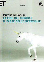 Libri da leggere assolutamente-Dicembre 2013-La fine del mondo e il paese delle meraviglie di Haruki Murakami-180x250
