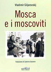 Mosca e i moscoviti di Vladimir Giljarrovskij -180x250