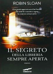 Il segreto della libreria sempre aperta di Sloan Robin-180x250