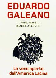 Le vene aperte dell'America Latina di Galeano Eduardo -180x250