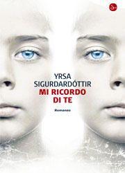 Mi ricordo di te di Yrsa Sigurdardóttir-180x250