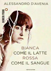 Bianca come il latte, rossa come il sangue di Alessandro D'Avenia-180x250
