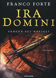 Ira Domini. Sangue sui Navigli di Franco Forte-180x250