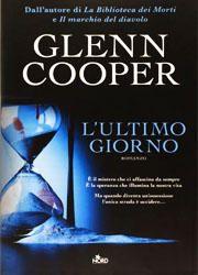 L'ultimo giorno di Glenn Cooper-180x250
