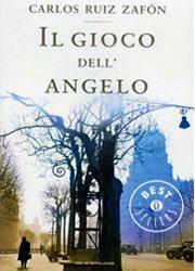 Il gioco dell'angelo di Carlos Ruiz Zafon-180x250