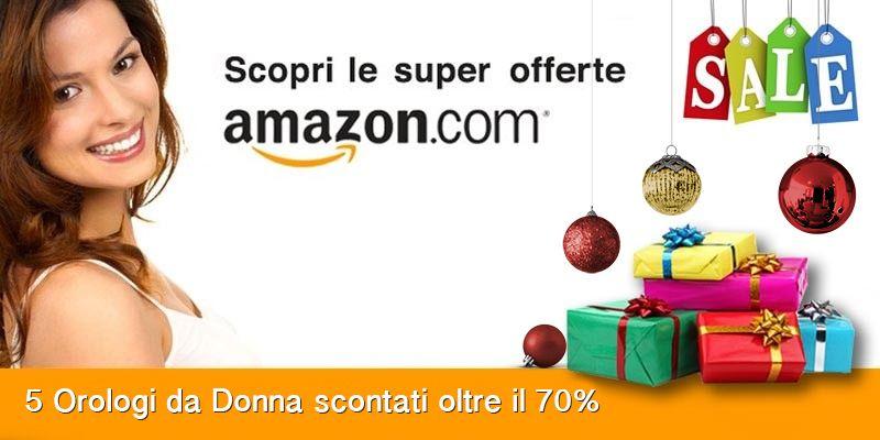 Amazon orologi Donna-scopri le super offerte per regalare a Natale.800x400 2015