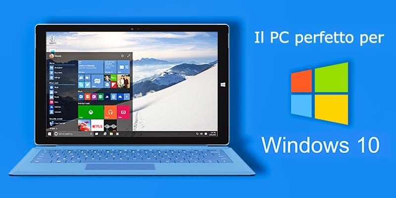 Il PC perfetto per Windows 10-800x400